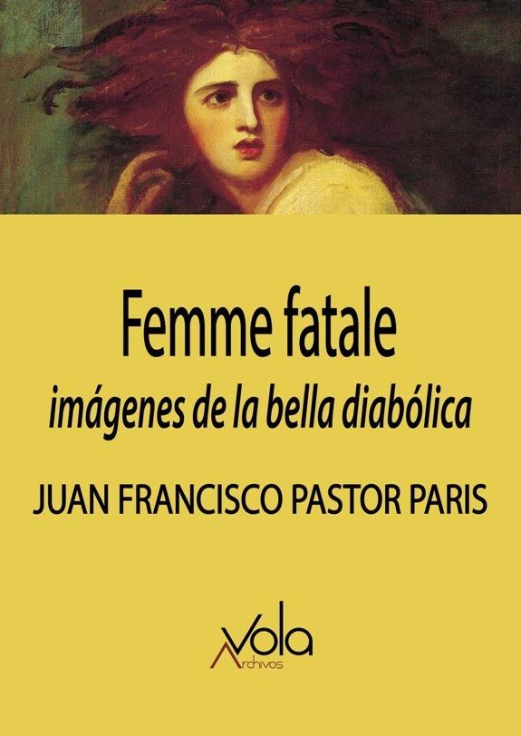 Femme fatale: imágenes de la bella diabólica: portada