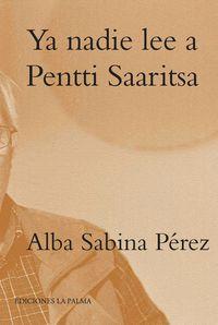 Ya nadie lee a Pentti Saaritsa: portada