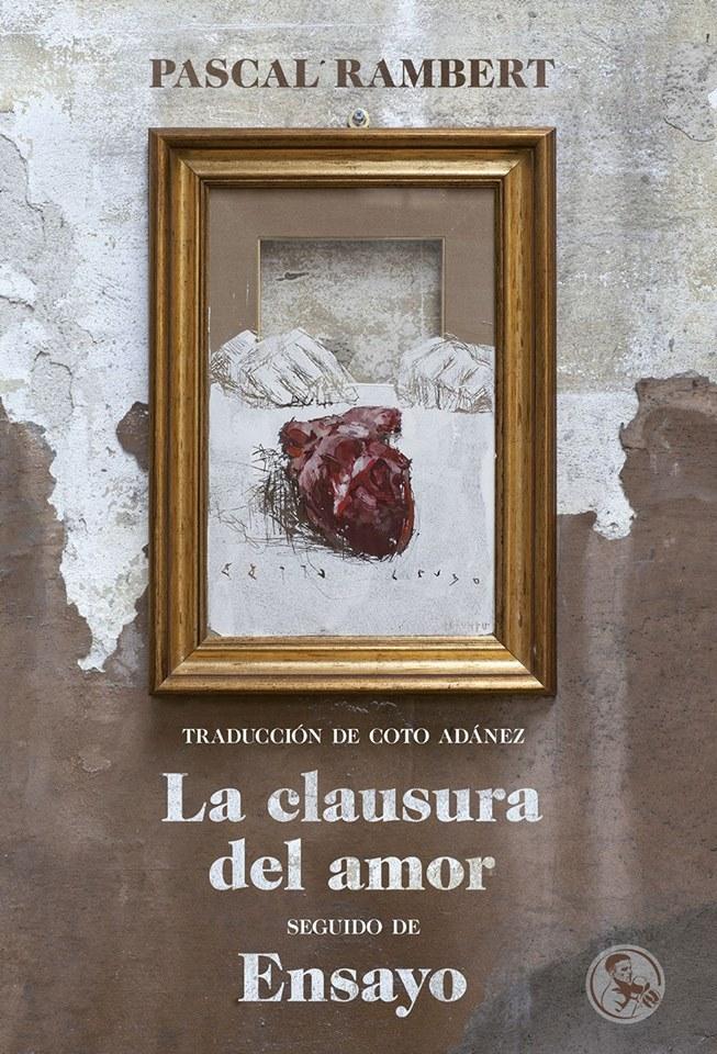 LA CLAUSURA DEL AMOR, seguido de ENSAYO: portada