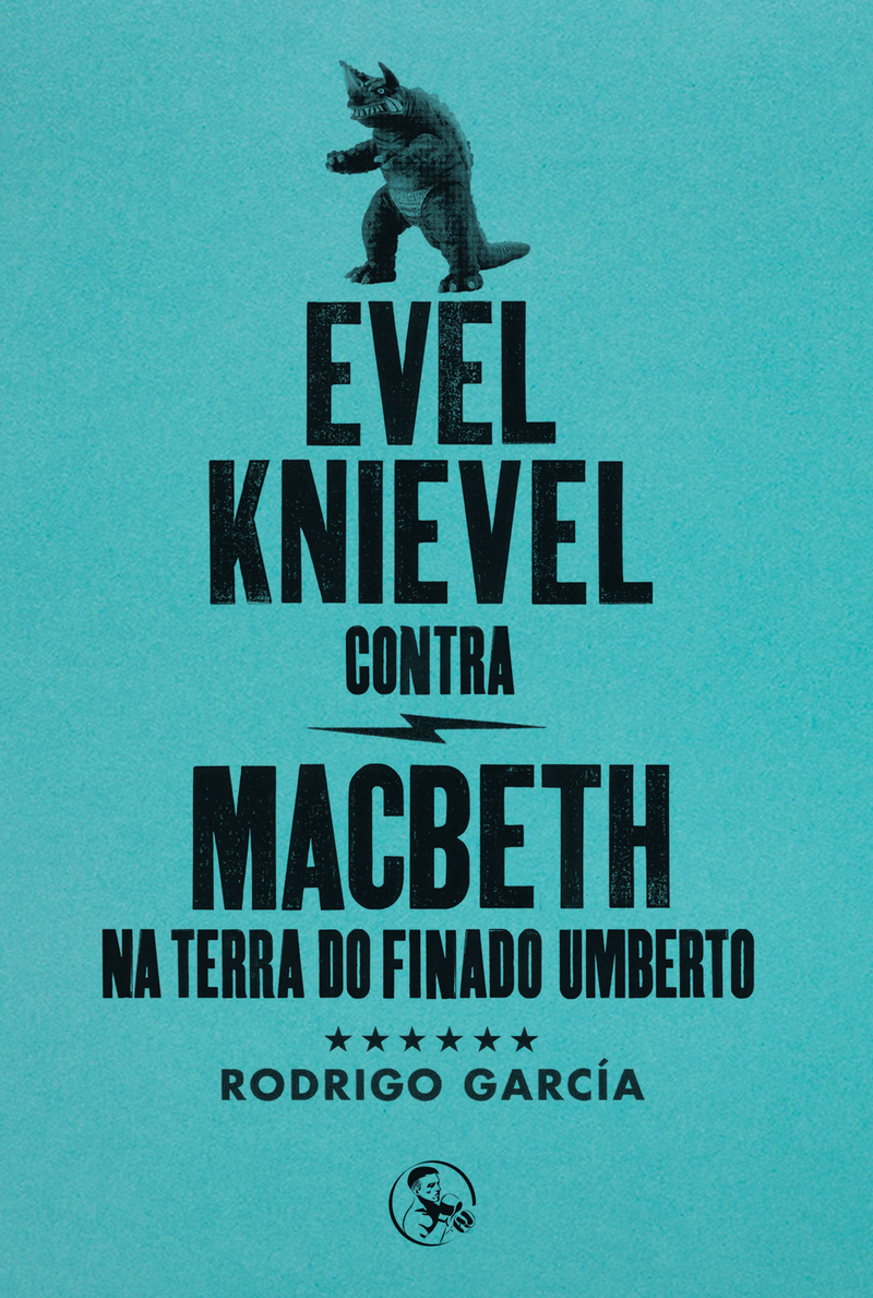 Evel Knievel contra Macbeth na terra do finado Umberto: portada
