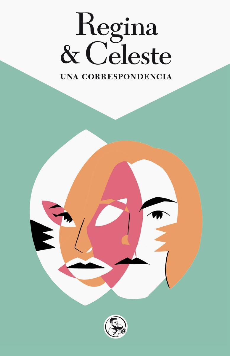 REGINA & CELESTE. UNA CORRESPONDENCIA: portada