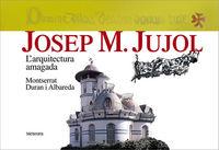 Josep M. Jujol. L'arquitectura amagada: portada