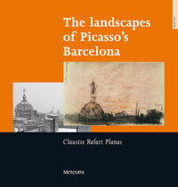 The landscapes of Picasso's Barcelona: portada