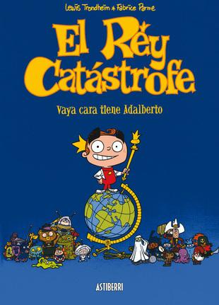 EL REY CATASTROFE 1. VAYA CARA TIENE ADALBERTO: portada