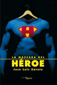 MASCARA DEL HEROE,LA: portada