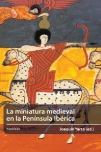 MINIATURA MEDIEVAL EN LA PENINSULA IBERICA,LA: portada