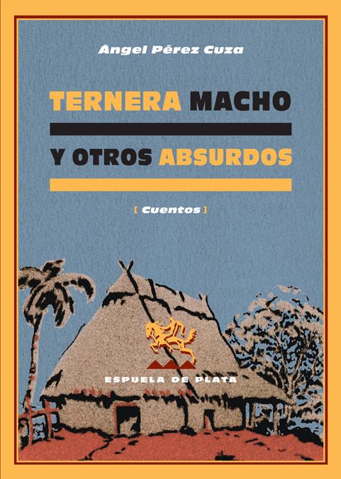 TERNERA MACHO Y OTROS ABSURDOS: portada