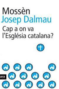 CAP A ON VA L'ESGLESIA CATALANA - CAT: portada