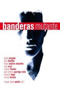 BANDERAS MUTANTE: portada