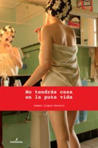 NO TENDRAS CASA EN LA PUTA VIDA: portada
