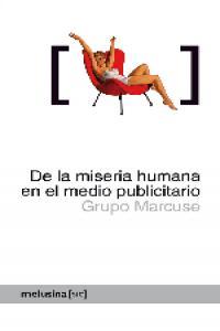 DE LA MISERIA HUMANA EN EL MEDIO PUBLICITARIO NE: portada