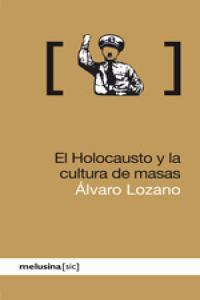 HOLOCAUSTO Y LA CULTURA DE MASAS,EL: portada