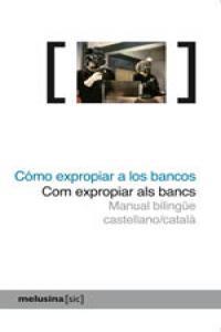 Cómo expropiar a los bancos / Com expropiar als bancs: portada