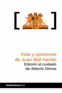 VIDA Y OPINIONES DE JUAN MAL-HERIDO: portada