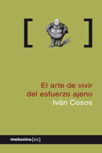 ARTE DE VIVIR DEL ESFUERZO AJENO,EL: portada