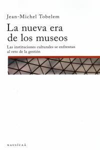 NUEVA ERA DE LOS MUSEOS,LA: portada