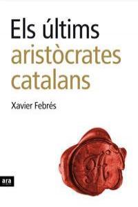 ULTIMS ARISTOCRATES CATALANS,ELS - CAT: portada