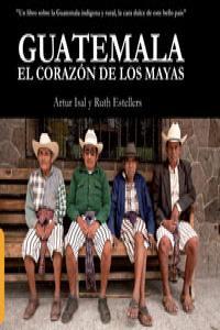 GUATEMALA EL CORAZON DE LOS MAYAS: portada
