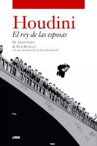 HOUDINI EL REY DE LAS ESPOSAS: portada