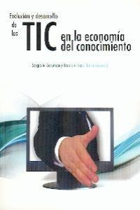 Evolucion y Desarrollo de las Tic en la Economia del Conocim: portada