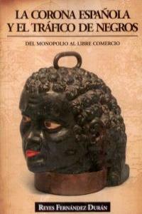 La Corona Española y el tráfico de negros.: portada