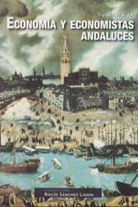 Economia y economistas andaluces. Siglos XVI al XX: portada