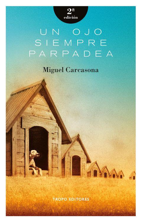 UN OJO SIEMPRE PARPADEA (2ª EDICIÓN): portada
