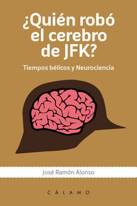 ¿Quién robó el cerebro de JFK?: portada