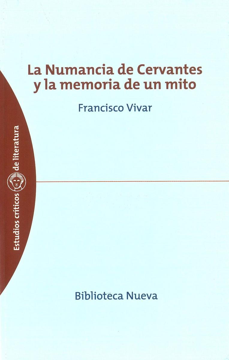 NUMANCIA DE CERVANTES Y LA MEMORIA DE UN MITO, LA: portada