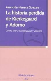 LA HISTORIA PERDIDA DE KIERKEGAARD Y ADORNO: portada