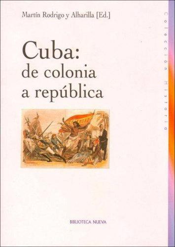 CUBA: DE COLONIA A REPÚBLICA: portada
