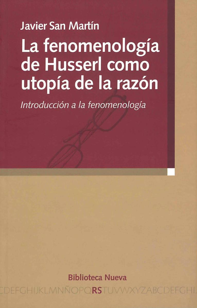 FENOMENOLOGÍA DE HUSSERL COMO UTOPÍA DE LA RAZÓN, LA: portada