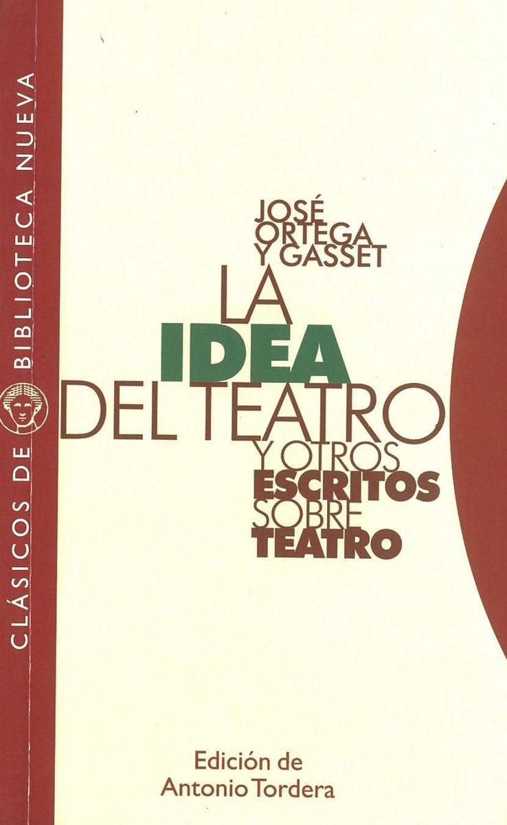 IDEA DEL TEATRO Y OTROS ESCRITOS SOBRE TEATRO, LA: portada
