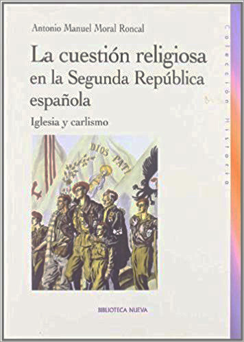 LA CUESTIÓN RELIGIOSA EN LA SEGUNDA REPÚBLICA ESPAÑOLA: portada
