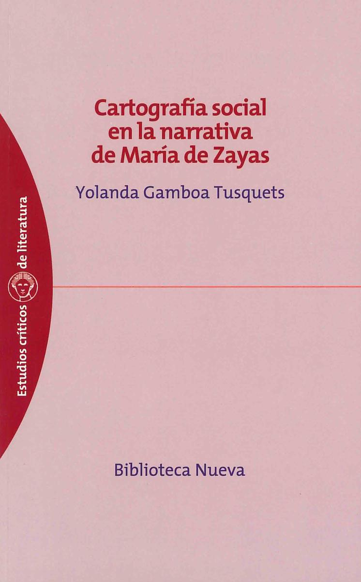 CARTOGRAFÍA SOCIAL EN LA NARRATIVA DE MARÍA DE ZAYAS: portada
