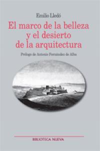 MARCO DE LA BELLEZA Y EL DESIERTO DE LA ARQUITECTURA,EL: portada