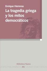 LA TRAGEDIA GRIEGA Y LOS MITOS DEMOCRáTICOS: portada