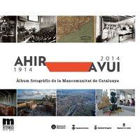 AHIR-AVUI (1914-2014) ALBUM FOTOGRÀFIC DE LA MANCOMUNITAT DE: portada