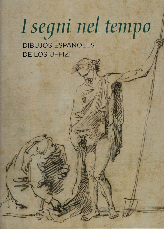 I segni nel tempo. Dibujos españoles de los Uffizi: portada