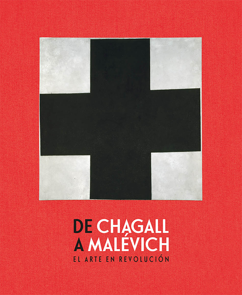 DE CHAGALL A MALEVICH. EL ARTE EN REVOLUCIÓN: portada