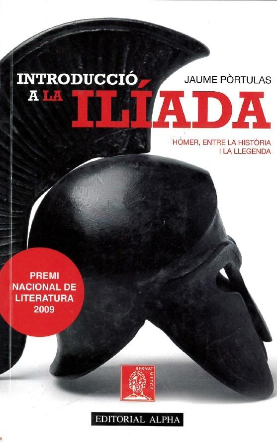 INTRODUCCIó A LA ILíADA. HOMER, ENTRE LA HISTòRIA I LA LLEGE: portada