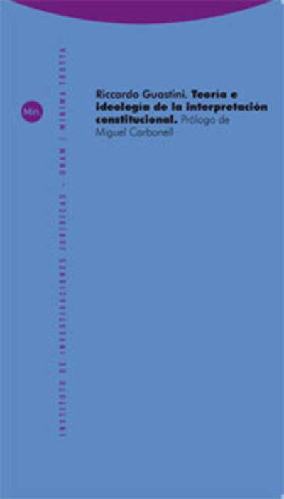 Teor�a e ideolog�a de la interpretaci�n constitucional: portada