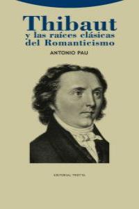 THIBAUT Y LAS RAíCES CLáSICAS DEL ROMANTICISMO: portada
