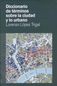 DICCIONARIO DE TERMINOS SOBRE LA CIUDAD Y LO URBANO: portada