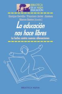 LA EDUCACIóN NOS HACE LIBRES: portada