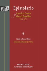 EPISTOLARIO (1923-1972). AMéRICO CASTRO Y MARCEL BATAILLON: portada