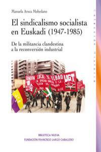 EL SINDICALISMO SOCIALISTA EN EUSKADI (1947 - 1985): portada