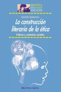 LA CONSTRUCCION LITERARIA DE LA ETICA: portada
