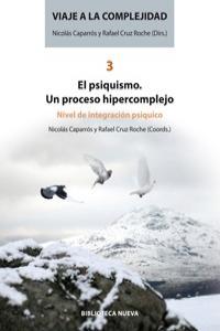 VIAJE A LA COMPLEJIDAD 3 - EL PSIQUISMO: portada