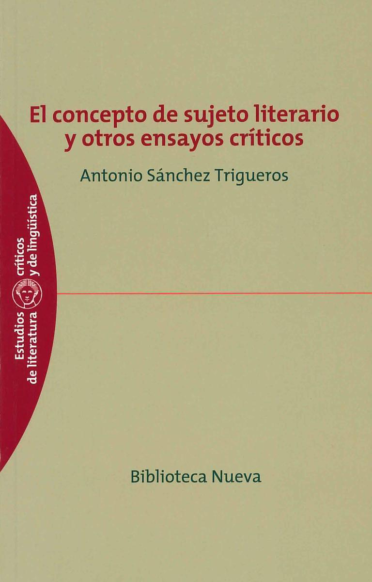CONCEPTO DE SUJETO LITERARIO Y OTROS ENSAYOS CRÍTICOS, EL: portada